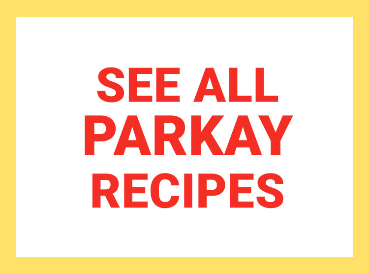See All Parkay Recipes